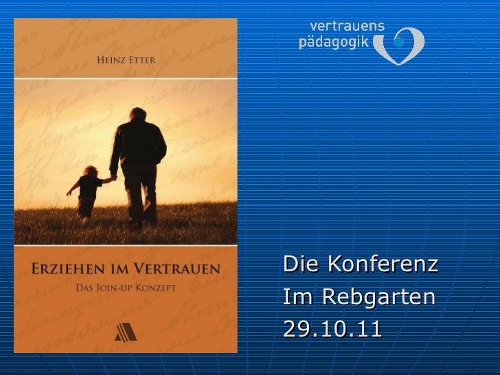 Die Konferenz Im Rebgarten 29.10.11