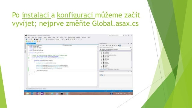 Po instalaci a konfiguraci můžeme začít vyvíjet; nejprve změňte Global.asax.cs