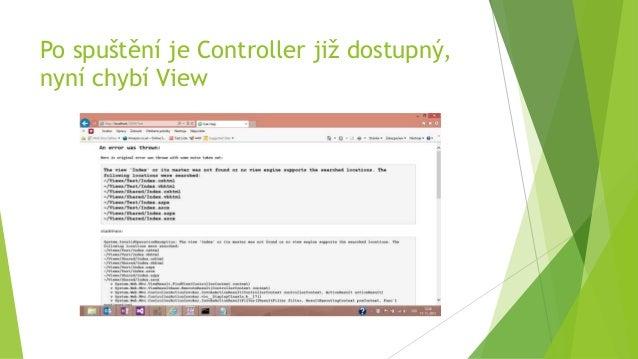 Po spuštění je Controller již dostupný, nyní chybí View