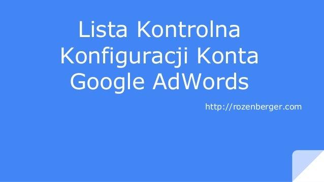 Lista Kontrolna Konfiguracji Konta Google AdWords http://rozenberger.com