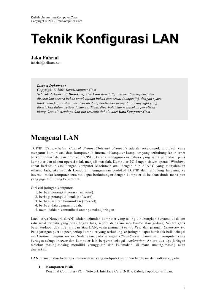 Kuliah Umum IlmuKomputer.Com Copyright © 2003 IlmuKomputer.Com     Teknik Konfigurasi LAN Jaka Fahrial fahrial@telkom.net ...