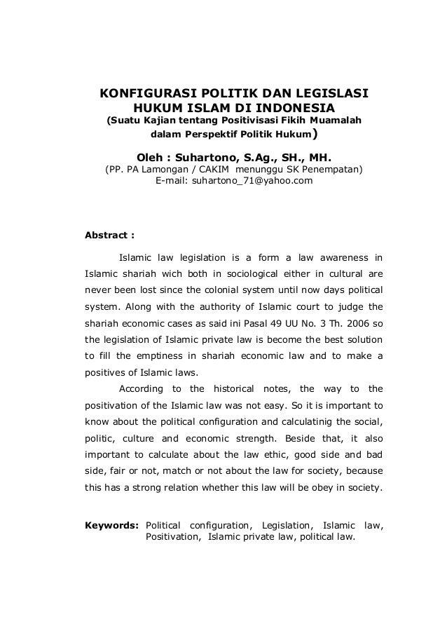 KONFIGURASI POLITIK DAN LEGISLASI HUKUM ISLAM DI INDONESIA (Suatu Kajian tentang Positivisasi Fikih Muamalah dalam Perspek...