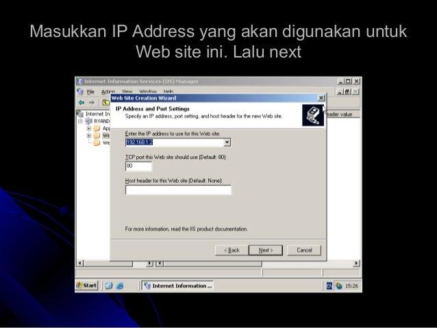 Masukkan IP Address yang akan digunakan untukMasukkan IP Address yang akan digunakan untuk Web site ini. Lalu nextWeb site...