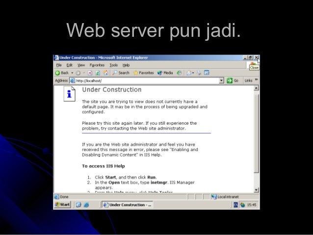 Web server pun jadi.Web server pun jadi.