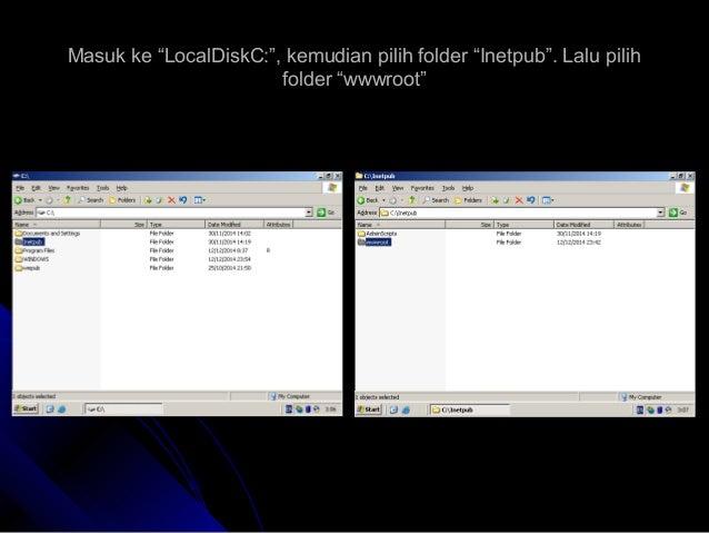 "Masuk ke ""LocalDiskC:"", kemudian pilih folder ""Inetpub"". Lalu pilihMasuk ke ""LocalDiskC:"", kemudian pilih folder ""Inetpub""..."