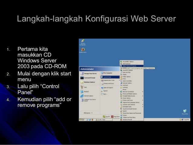Langkah-langkah Konfigurasi Web ServerLangkah-langkah Konfigurasi Web Server 1.1. Pertama kitaPertama kita masukkan CDmasu...