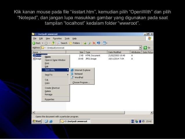 "Klik kanan mouse pada file ""iisstart.htm"", kemudian pilih ""OpenWith"" dan pilihKlik kanan mouse pada file ""iisstart.htm"", k..."