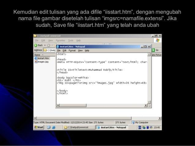 """Kemudian edit tulisan yang ada difile """"iisstart.htm"""", dengan mengubahKemudian edit tulisan yang ada difile """"iisstart.htm"""",..."""