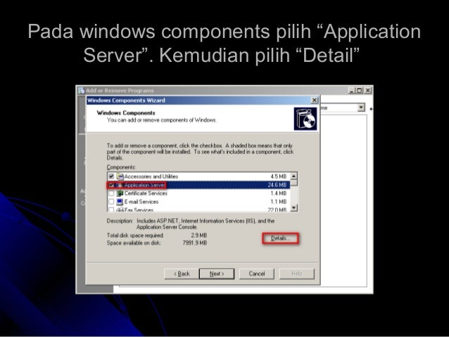 """Pada windows components pilih """"ApplicationPada windows components pilih """"Application Server"""". Kemudian pilih """"Detail""""Serve..."""