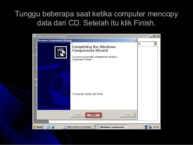 Tunggu beberapa saat ketika computer mencopyTunggu beberapa saat ketika computer mencopy data dari CD. Setelah itu klik Fi...