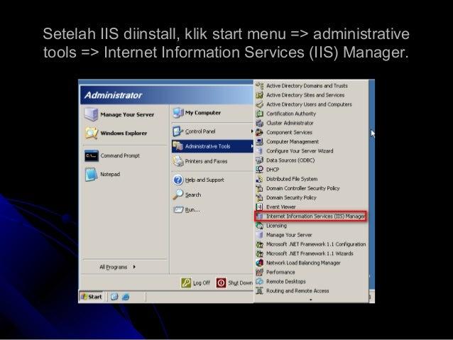 Setelah IIS diinstall, klik start menu => administrativeSetelah IIS diinstall, klik start menu => administrative tools => ...