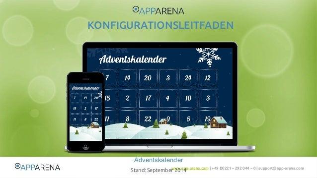 KONFIGURATIONSLEITFADEN  Adventskalender  www.app-arena.com | +49 (0)221 – 292 044 – 0 | support@app-arena.com  Stand: Sep...