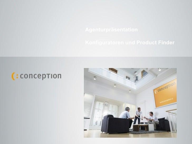 Agenturpräsentation Schwerpunkt: Neue Webprojekte Agenturpräsentation Schwerpunkt: Online Konfiguratoren / Product Finder ...