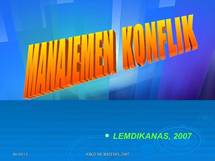    LEMDIKANAS, 200706/10/12   JOKO MURSITHO, 2007