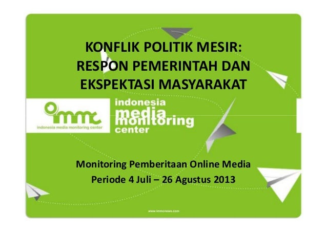 KONFLIK POLITIK MESIR: RESPON PEMERINTAH DAN EKSPEKTASI MASYARAKAT  Monitoring Pemberitaan Online Media Periode 4 Juli – 2...