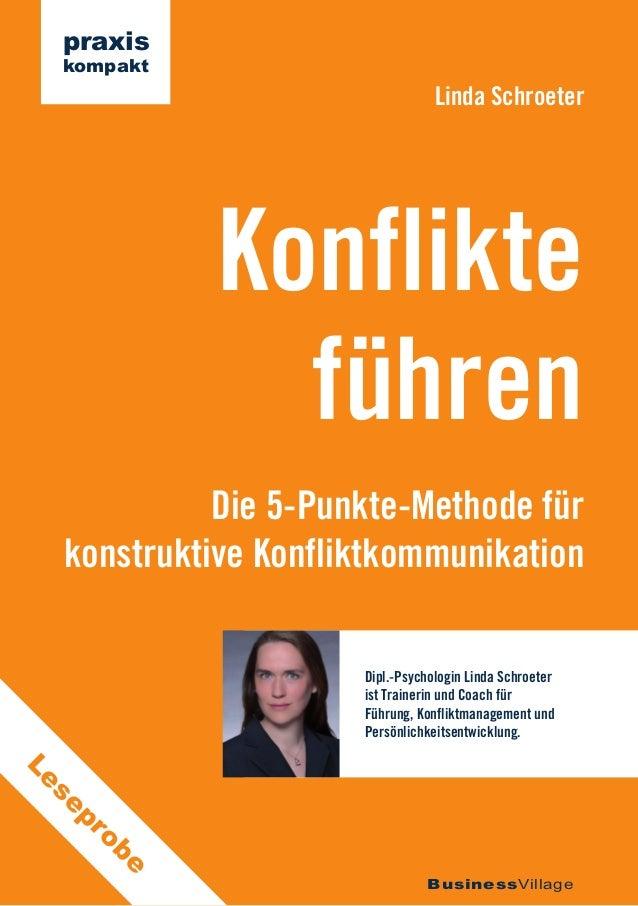 praxis kompakt  Linda Schroeter  Konflikte führen Die 5-Punkte-Methode für konstruktive Konfliktkommunikation Dipl.-Psycho...