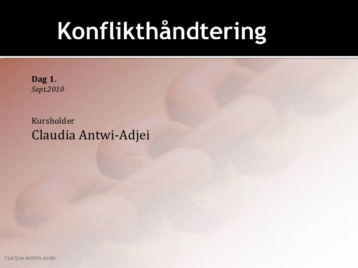 Dag 1.Sept.2010KursholderClaudia Antwi-Adjei