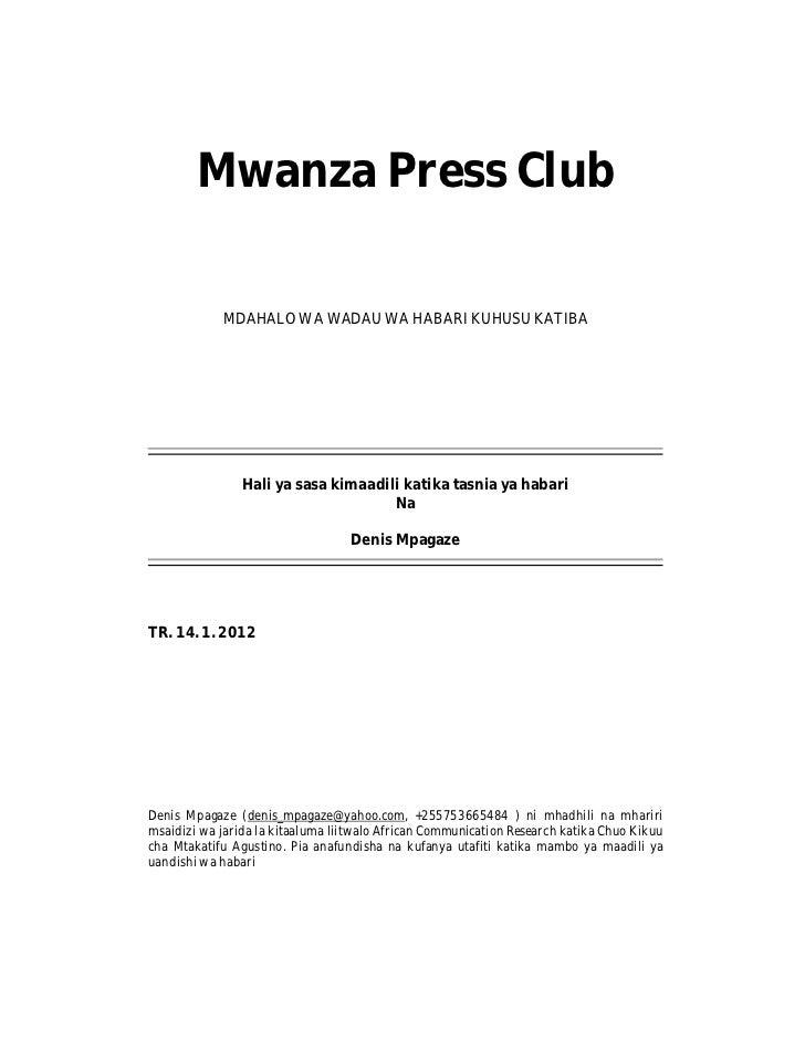 Mwanza Press Club            MDAHALO WA WADAU WA HABARI KUHUSU KATIBA                Hali ya sasa kimaadili katika tasnia ...