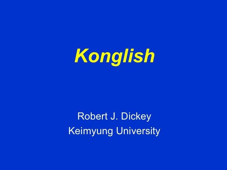 Konglish Robert J. Dickey Keimyung University