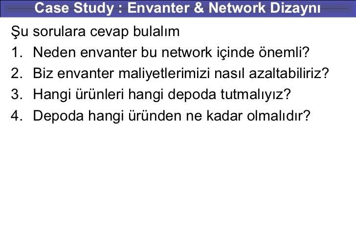 Case Study : Envanter & Network DizaynıŞu sorulara cevap bulalım1. Neden envanter bu network içinde önemli?2. Biz envanter...