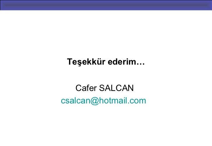 Teşekkür ederim…    Cafer SALCANcsalcan@hotmail.com                      56