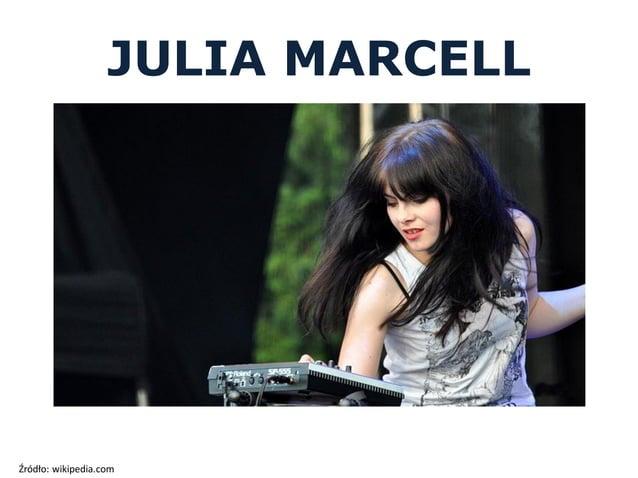 JULIA MARCELL Źródło: sellaband.com