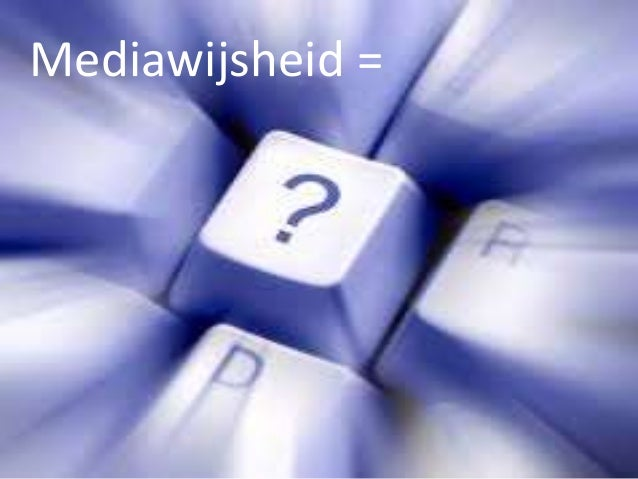 Mediawijsheid =
