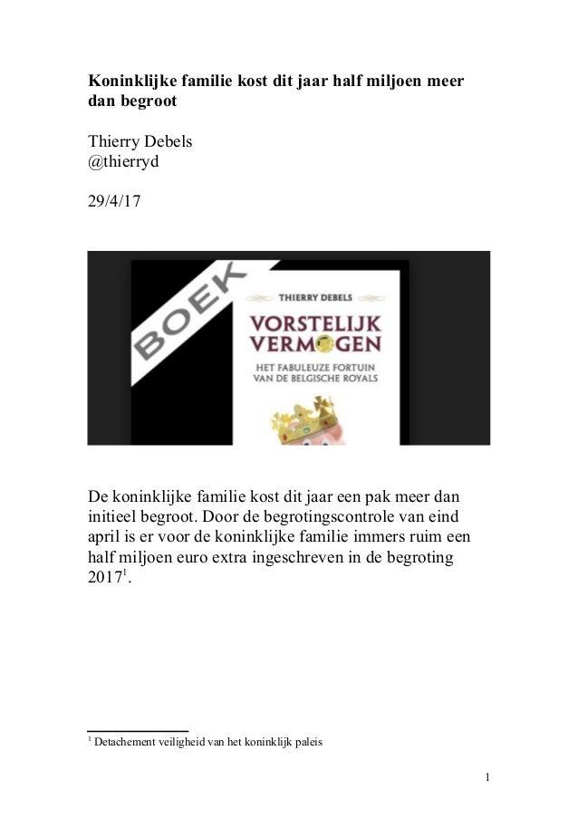 Koninklijke familie kost dit jaar half miljoen meer dan begroot Thierry Debels @thierryd 29/4/17 De koninklijke familie ko...