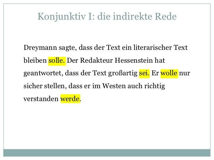 Konjunktiv I: die indirekte Rede<br />Dreymann sagte, dass der Text ein literarischer Text bleiben solle. Der Redakteur He...