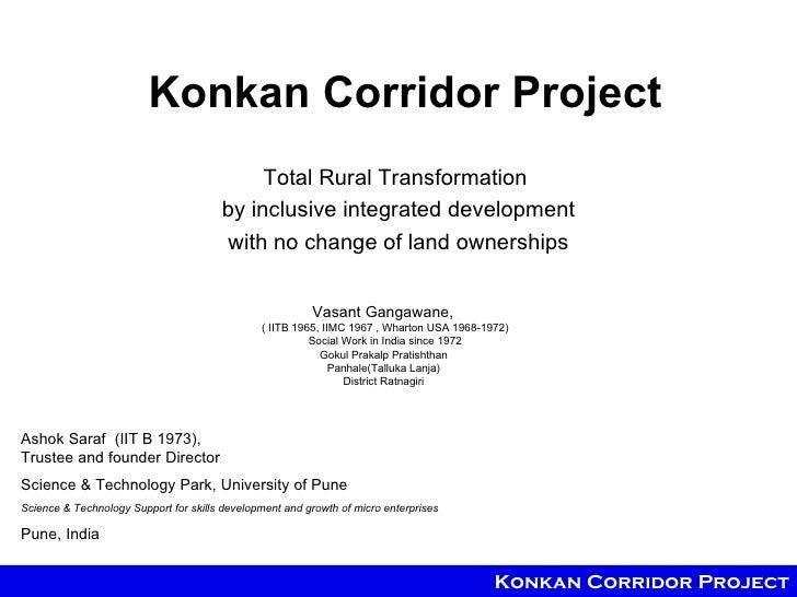 Konkan Corridor Project                                            Total Rural Transformation                             ...