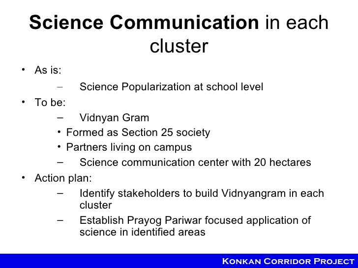 Science Communication in each            cluster• As is:       –   Science Popularization at school level• To be:       – ...