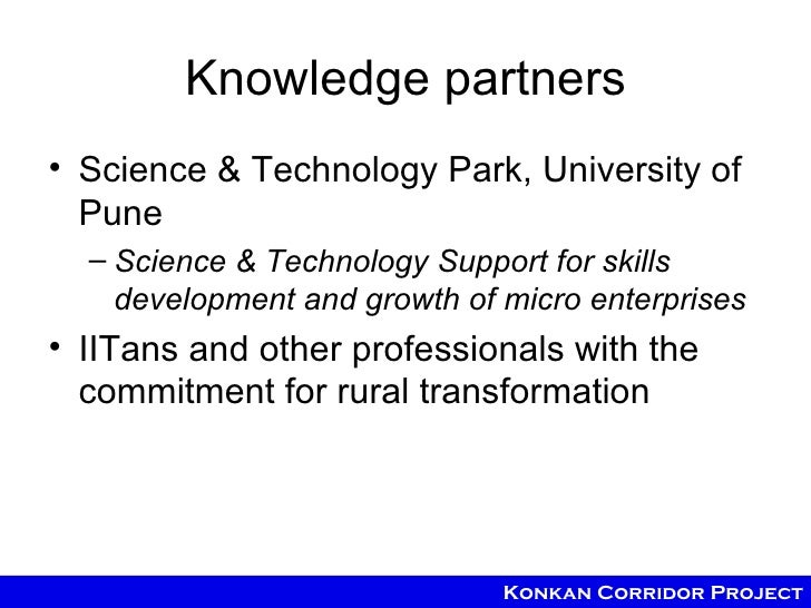 Knowledge partners• Science & Technology Park, University of  Pune  – Science & Technology Support for skills    developme...