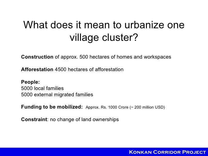 What does it mean to urbanize one        village cluster?Construction of approx. 500 hectares of homes and workspacesAffor...