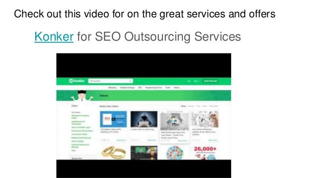 Check out this video for on the great services and offers Konker for SEO Outsourcing Services
