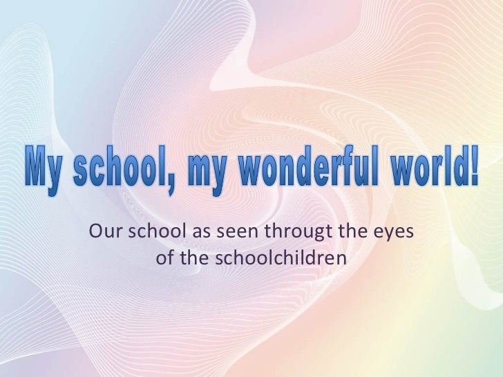 Our school as seen througt the eyes of the schoolchildren