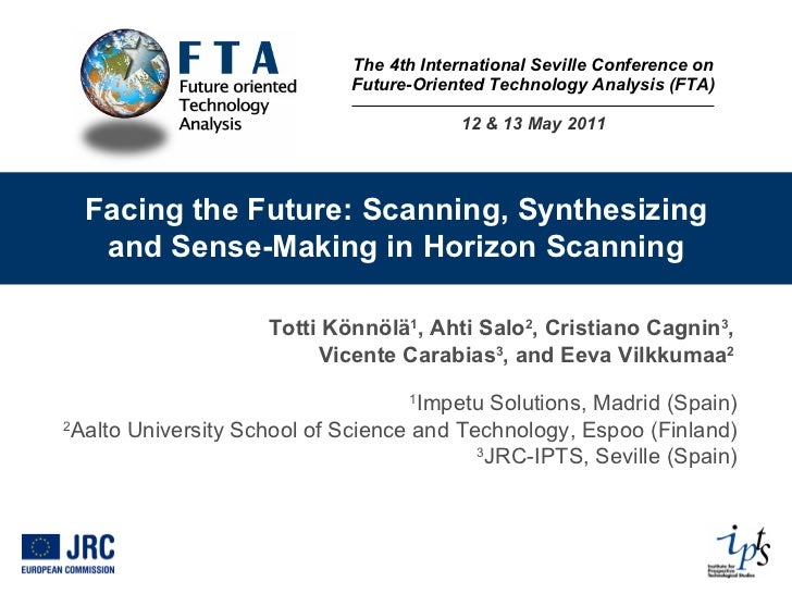 The 4th International Seville Conference on Future-Oriented Technology Analysis (FTA) 12 & 13 May 2011 Facing the Future: ...