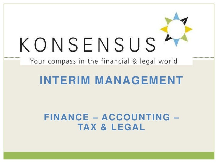 INTERIM MANAGEMENT<br />FINANCE – ACCOUNTING – TAX & LEGAL<br />