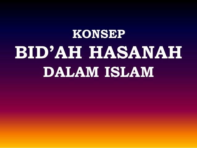 KONSEP BID'AH HASANAH DALAM ISLAM