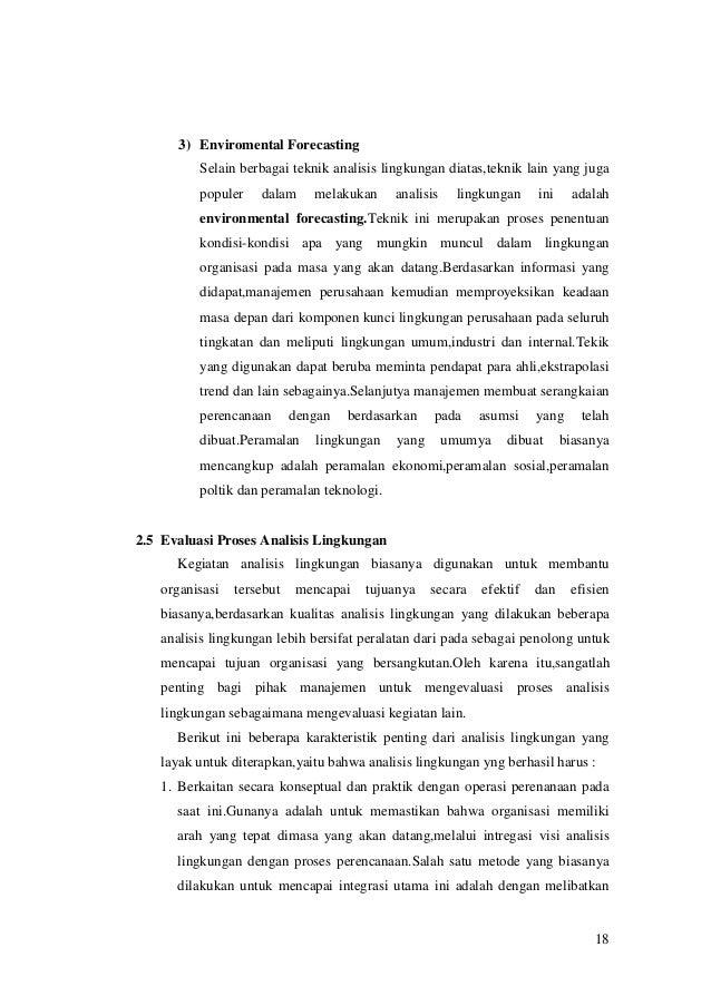 3) Enviromental Forecasting Selain berbagai teknik analisis lingkungan diatas,teknik lain yang juga populer  dalam  melaku...