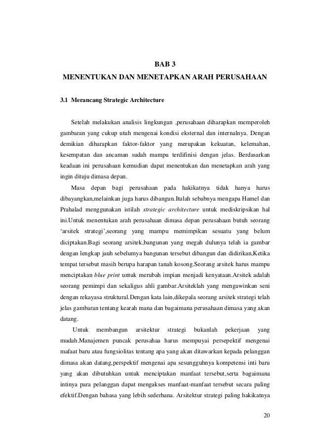 BAB 3 MENENTUKAN DAN MENETAPKAN ARAH PERUSAHAAN 3.1 Merancang Strategic Architecture  Setelah melakukan analisis lingkunga...