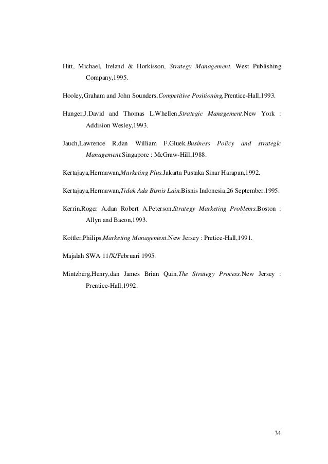 Hitt, Michael, Ireland & Horkisson, Strategy Management. West Publishing Company,1995. Hooley,Graham and John Sounders,Com...