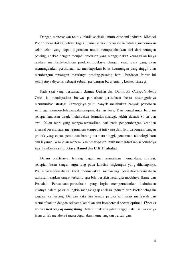 Dengan menerapkan teknik-teknik analisis umum ekonomi industri, Michael Porter mengatakan bahwa tugas utama sebuah perusah...