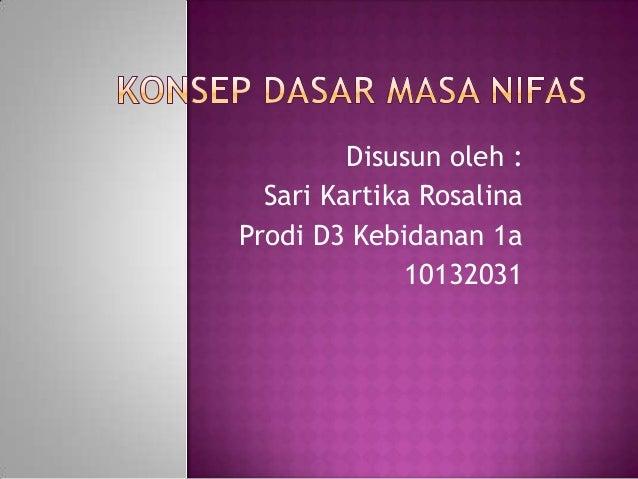 Disusun oleh : Sari Kartika Rosalina Prodi D3 Kebidanan 1a 10132031