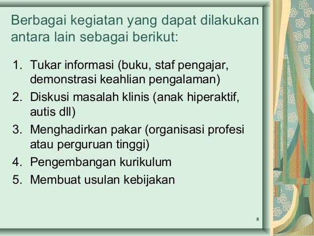 Berbagai kegiatan yang dapat dilakukan antara lain sebagai berikut: 1. Tukar informasi (buku, staf pengajar, demonstrasi k...