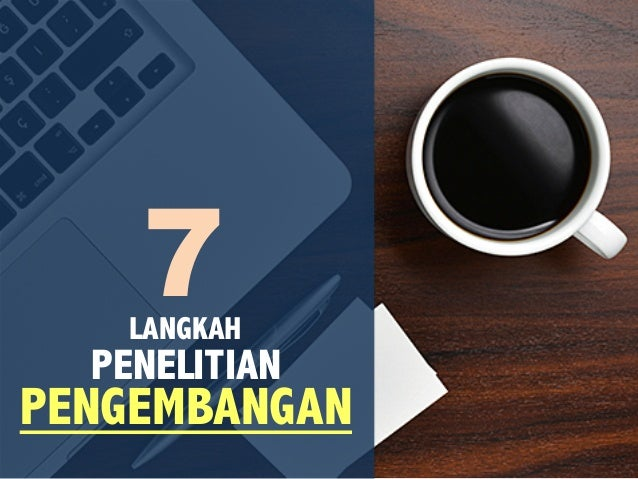 7 PENELITIAN PENGEMBANGAN LANGKAH