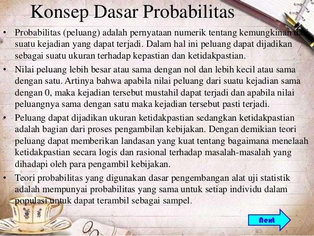 Konsep Dasar Probabilitas• Probabilitas (peluang) adalah pernyataan numerik tentang kemungkinan dari  suatu kejadian yang ...