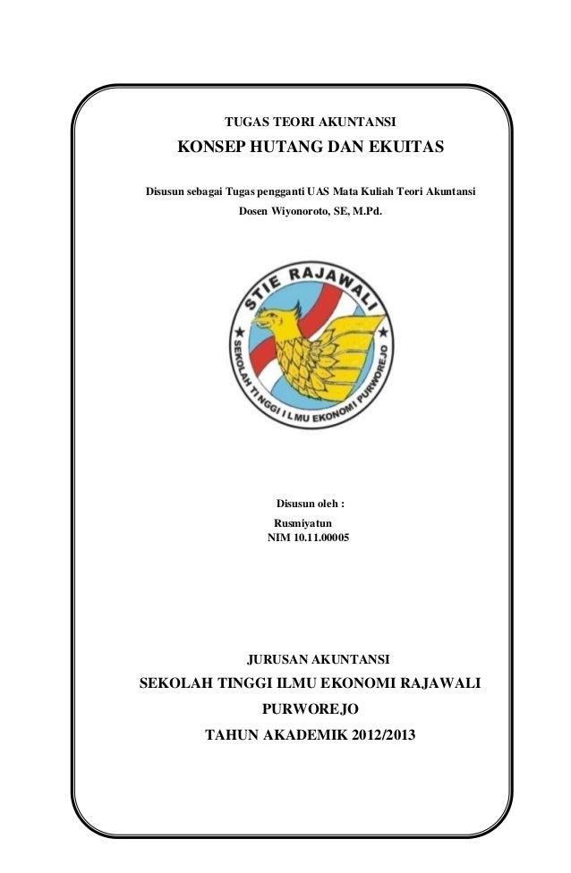 TUGAS TEORI AKUNTANSI KONSEP HUTANG DAN EKUITAS Disusun sebagai Tugas pengganti UAS Mata Kuliah Teori Akuntansi Dosen Wiyo...