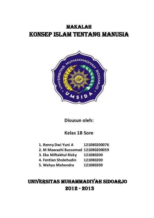 MakalahKonsep Islam Tentang Manusia                Disusun oleh:                Kelas 1B Sore   1. Renny Dwi Yuni A      1...