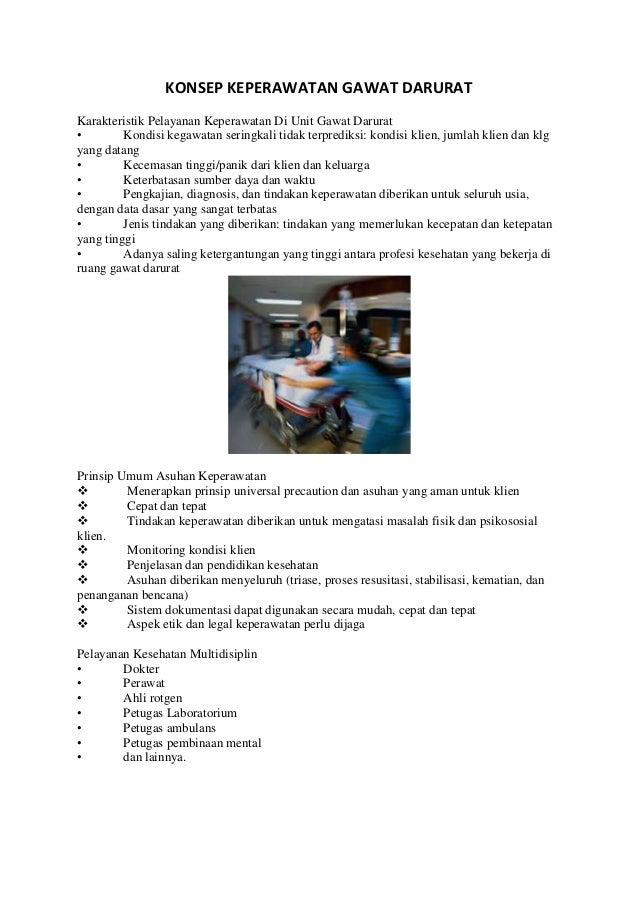 KONSEP KEPERAWATAN GAWAT DARURAT Karakteristik Pelayanan Keperawatan Di Unit Gawat Darurat • Kondisi kegawatan seringkali ...
