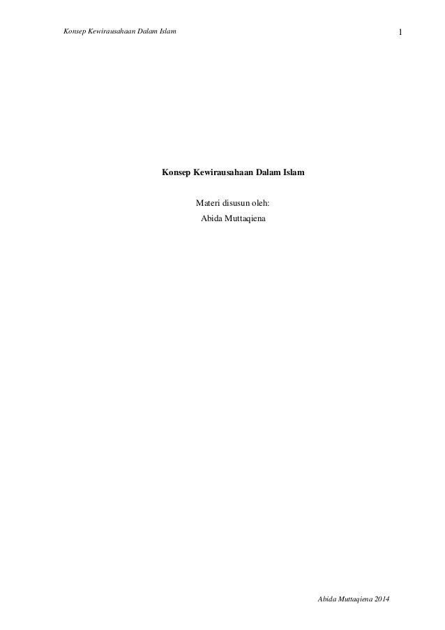 Konsep Kewirausahaan Dalam Islam  Abida Muttaqiena 2014  1  Konsep Kewirausahaan Dalam Islam  Materi disusun oleh:  Abida ...